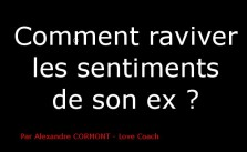 faire renaitre les sentiments de son ex