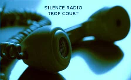 silence radio trop court